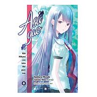 Khi Hikaru Còn Trên Thế Gian Này - Tập 6: Asagao (Tặng kèm 1 bookmark và 1 postcard mica số lượng có hạn)