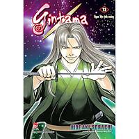 Gintama Tập 73: Ngọn Lửa Sinh Mạng (Tái Bản 2021)