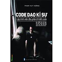 Code Dạo Kí Sự - Lập Trình Viên Đâu Phải Chỉ Biết Code (Tái Bản)