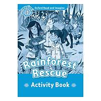 Oxford Read And Imagine Level 1: Rainforest Rescue Activity Book