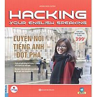 Luyện Nói Tiếng Anh Đột Phá - Hacking Your English Speaking ( Tặng Kèm Bookmark )