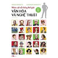 Sách - Nhân vật nổi tiếng thế giới - Văn hóa và nghệ thuật (tặng kèm bookmark thiết kế)