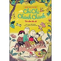 Đồng Dao Cho Bé: Chi Chi Chành Chành - Trò Chơi Dân Dã (Tái Bản 2021)