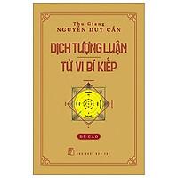 Dịch Tượng Luận - Tử Vi Bí Kiếp (Bìa Cứng)