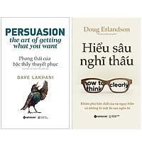 Combo Sách : Phong Thái Của Bậc Thầy Thuyết Phục (Tái Bản 2020) + Hiểu Sâu Nghĩ Thấu - Khám Phá Bản Chất Của Sự Ngụy Biện Và Những Bí Mật Ẩn Sau Ngôn Từ