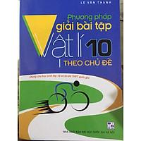 Phương pháp giải bài tập vật lí 10 theo chủ đề