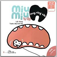 Sách Ehon Nhật Bản- Bộ 6 Cuốn MiuMiu Tự Lập Cho Bé Từ 0-6 Tuổi- Ehon MiuMiu rèn luyện và phát triển kĩ năng sống tự lập cho bé