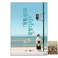 Dẫu Cho Sinh Mệnh Như Hạt Cát, Vẫn Mong Năm Tháng Tựa Bài Ca -  Tặng Kèm Sổ Tay + Postcard