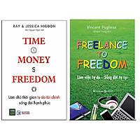 Combo Làm Chủ Thời Gian Tự Do Tài Chính Sống Đời Hạnh Phúc+Freelance To Freedom: Làm Việc Tự Do - Sống Đời Tự Tại