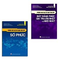 Combo 2 cuốn: Phương pháp giải các dạng Toán THPT - Bất đẳng thức, Giá trị lớn nhất và nhỏ nhất + Số phức