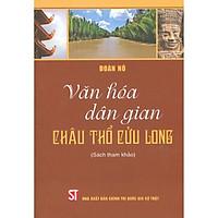 Văn Hóa Dân Gian Châu Thổ Cửu Long (Sách Tham Khảo)
