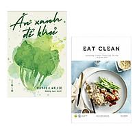 Combo 2 Cuốn: Ăn Xanh Để Khỏe + Eat Clean - Thực Đơn 14 Ngày Thanh Lọc Cơ Thể Và Giảm Cân (Tuyệt Chiêu Xây Dựng Bữa Cơm Gia Đình - Tặng Kèm Bookmark Happy Life)