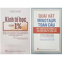 Combo Kinh Tế Học Của 1% + Quái Vật Minotaur Toàn Cầu (2 Cuốn)
