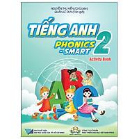 Tiếng Anh 2 Phonics - Smart - Sách Bài Tập (Activity Book)