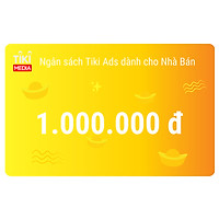 Ngân sách Tiki Ads dành cho Nhà Bán 1.000.000 đ