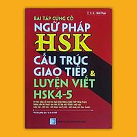 Bài tập củng cố ngữ pháp HSK cấu trúc giao tiếp & luyện viết HSK4-5 (Có đủ bài tập ngữ pháp HSK1-6)