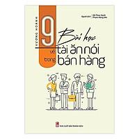 Sách - 9 Bài Học Về Tài Ăn Nói Trong Bán Hàng