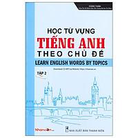 Học Từ Vựng Tiếng Anh Theo Chủ Đề - Tập 2