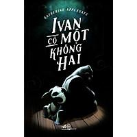 Cuốn sách làm trái tim bạn tan vỡ: Ivan có một không hai