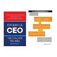 Combo Sách Kĩ Năng Kinh Doanh: Thiết Lập Internet Vạn Vật Trong Doanh Nghiệp  + Khi Bạn Là CEO – 100 Câu Hỏi Tiêu Biểu