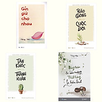 Combo 4 Cuốn Sách Kỹ Năng Thay Đổi Con Người Bạn: Gìn giữ cho nhau + Bão Giông Mới Là Cuộc Đời + Tàn Khốc Mới Là Thanh Xuân + Nóng Giận Là Bản Năng , Tĩnh Lặng Là Bản Lĩnh