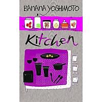 Cuốn sách ngọt ngào làm nên tên tuổi của  Banana Yoshimoto : Kitchen (TB)