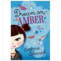 Dream on, Amber
