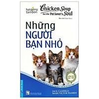 Chicken Soup For Pet Lover's Soul - Những Người Bạn Nhỏ
