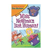 Miss Newman Isn'T Human: My Weirdest School #10