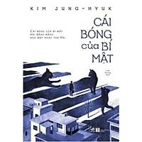 Sách Văn Học - Cái Bóng Của Bí Mật - (Tặng Kèm Bookmark)