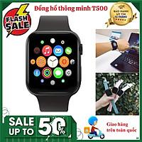Đồng hồ thông minh T500 Plus Thay Đổi Hình Nền Siêu Mượt