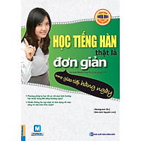 Học Tiếng Hàn Thật Là Đơn Giản - Trong Giao Tiếp Hàng Ngày ( Phiên Bản Mới Nhất ) tặng kèm bookmark
