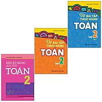 Sách: Combo 3 Cuốn Rèn Kĩ Năng Học Tốt Toán 2 + Vở Bài Tập Thực Hành Toán Lớp 2