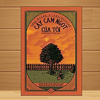 Văn học kinh điển Brazil: CÂY CAM NGỌT CỦA TÔI - José Mauro de Vasconcelos (tặng kèm bookmark)