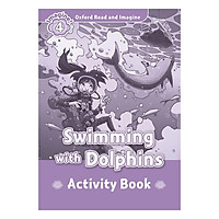 Oxford Read and Imagine 4: Swimming With Dolphins Activity Book