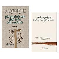 Combo sách của Lưu Quang Vũ và Xuân Quỳnh: Gió Và Tình Yêu Thổi Trên Đất Nước Tôi + Không Bao Giờ Là Cuối