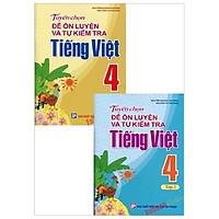 Combo Tuyển Chọn Đề Ôn Luyện Và Tự Kiểm Tra Tiếng Việt Lớp 4 (Bộ 2 Tập)