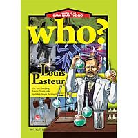 Sách - Who? Chuyện kể về danh nhân thế giới - Louis Pasteur