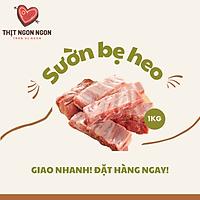 SƯỜN HEO NGON (SƯỜN BẸ) - LOẠI 1 - 1KG [GIAO NHANH HCM] - RIBS & RIBLETS
