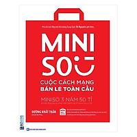 Miniso - Cuộc Cách Mạng Bán Lẻ Toàn Cầu (Tặng kèm iring siêu dễ thương s2)