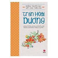 Những Truyện Hay Viết Cho Thiếu Nhi - Trần Hoài Dương (Tái Bản 2018)