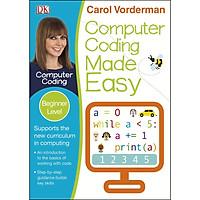 Sách :  Computer Coding Made Easy Ages 7 11 Key Stage 2 - Học Máy Tính ( Dành Cho Học Sinh Từ 5 Tuổi )