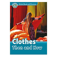 Oxford Read and Discover 6: Clothes Then and Now Audio CD Pack