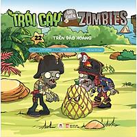 Trái Cây Đại Chiến Zombie - Tập 22: Trên Đảo Hoang (Tái Bản 2020)