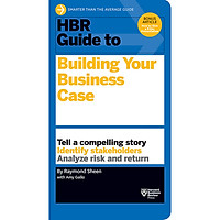 HBR Guide to Building Your Business Case (Harvard Business Review Guide Series)