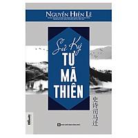 Sử ký Tư Mã Thiên (Tặng E-Book 10 Cuốn Sách Hay Nhất Về Kinh Tế, Lịch Sử Và Đời Sống)
