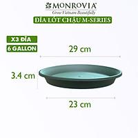 3 Đĩa lót chậu MONROVIA 6 Gallon, Dòng M-series, chậu nhựa trồng cây, chậu cây cảnh mini, để bàn, treo ban công, treo tường, cao cấp, chính hãng thương hiệu MONROVIA