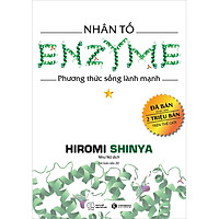 Nhân tố Enzyme - Phương Thức Sống Lành Mạnh (Tái Bản)