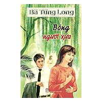 Bà Tùng Long - Bóng Người Xưa