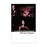 Collins Classics: The Last Tycoon